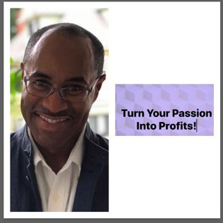Life Coach Leroy Muhammad Turn Your Passion Into Profits Podcast Ep. 2