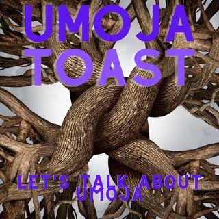 Umoja Toast - Let's Talk About Umoja