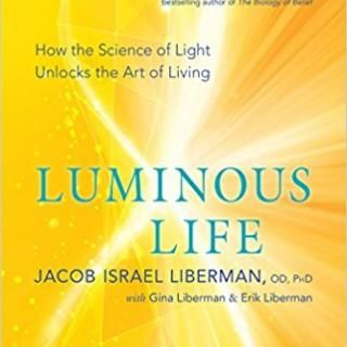Luminous Life: How the Science of Light Unlocks the Art of Living with guest Dr. Jacob Liberman