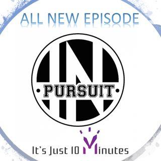 Episode 114 - The Pursuit