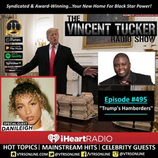 "Episode #495 feat. DaniLeigh | ""Trump's Hamberders"" (Podcast Version)"