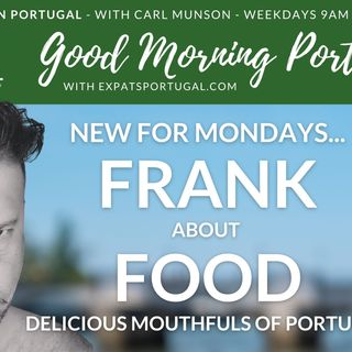 Portuguese platters that matter | Frank about Food | Good Morning Portugal!