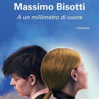 """Massimo Bisotti """"A un millimetro di cuore"""""""