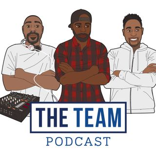 The Team Podcast - Episode 11