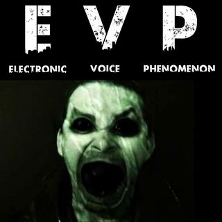 EVP-Electronic Voice Phenomenon