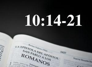 Rom 10.14-21 / Si Dios escoge quiénes serán salvos, ¿por qué evangelizar? - Audio