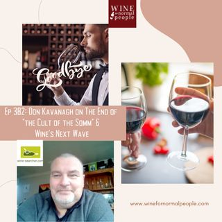 Ep 382: Don Kavanagh on Wine's Next Wave and The End of the Cult of the Somm