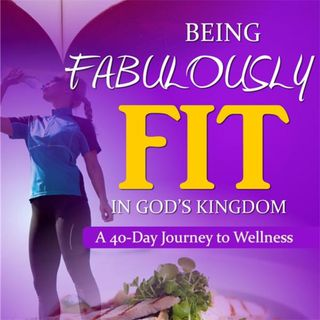 Being Fabulously Fit-in-God's-Kingdom