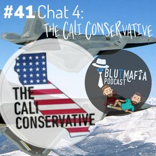 #41 Chat 4- The Cali Conservative
