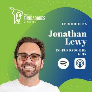 038: Jonathan Lewy | Grin | Crecer aceleradamente