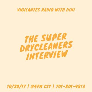 The Super Drycleaners Interview.