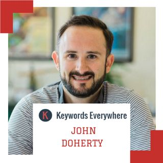 #003: John Doherty on Processes and Tools used for Competitor Analysis for SEO