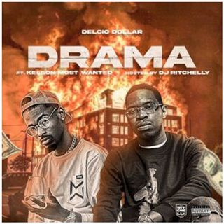 Delcio Dollar Ft Kelson Most Wanted - Drama (DOWNLOAD MP3)