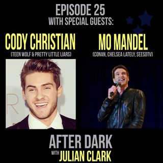 Episode 16 | Special Guests Cody Christian (Teen Wolf, Pretty Little Liars) & Mo Mandel (Conan, Chelsea Lately & Seeso)