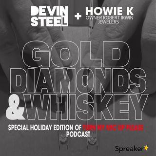 Turn My Mic Up Please : Gold, Diamonds & Whiskey