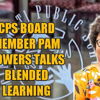 1.22 | CPS Board Member Pam Bowers Talks Blended Learning