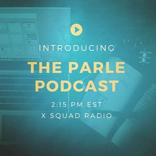 ((New Show Alert)) The Parle Podcast - Debut Episode