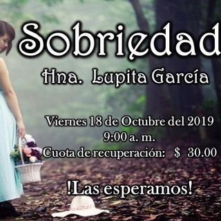 Lupita Garcia Tema:  Sobriedad