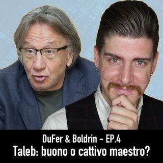 DuFer & Boldrin EP.4 - Taleb: buono oppure cattivo maestro?