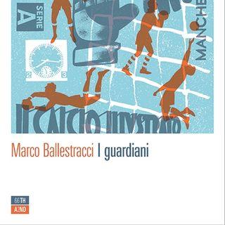 160916 - I guardiani - Marco Ballestracci