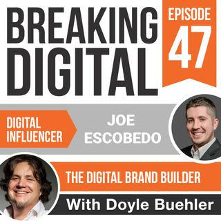 Joe Escobedo - The Digital Brand Builder