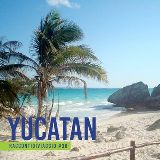 #36_st2  Le atmosfere caraibiche dello Yucatan, con Paola Arcidiacono
