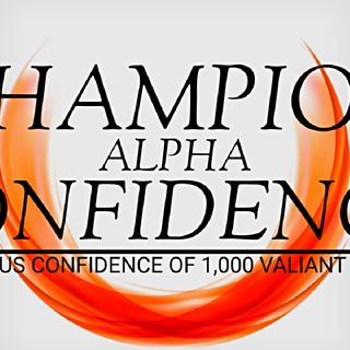 CHAMPION CONFIDENCE | I AM A MAN| ALPHA AFFIRMATIONS