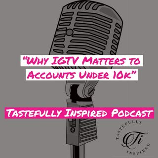 Why IGTV Matters to Accounts Under 10K