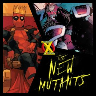 Episode 10- Tearing New Mutants Director a new one..and Cable and Wolverine Reviewed