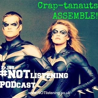 Ep.198 - Crap-tanauts Assemble