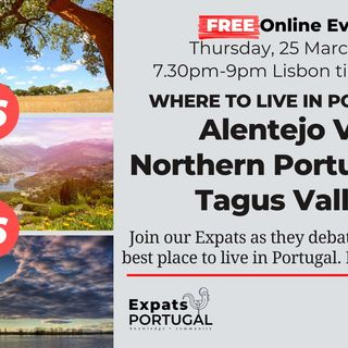 (The Battle of) Where to live in Portugal: Alentejo vs The North vs Tagus Valley