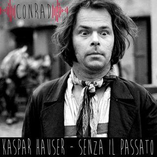 Kaspar Hauser - Senza il Passato