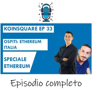 Speciale Ethereum: Podcast imperdibile ft Ethereum Italia - EP 33 SEASON 2020
