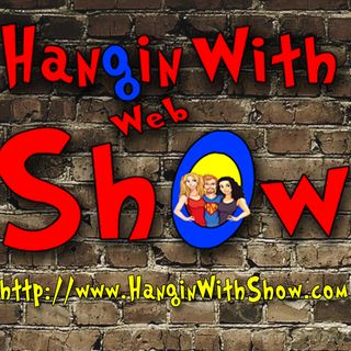 Hangin With Web Show (Interviews)