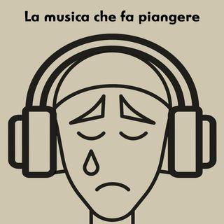 37. La musica che fa piangere