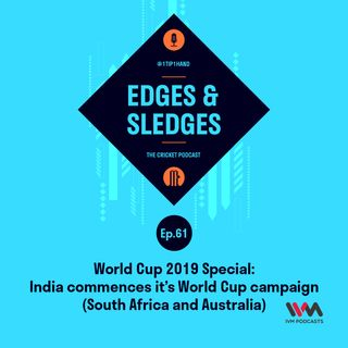 Ep. 61: World Cup 2019 Special: India commences it's World Cup campaign (South Africa and Australia)