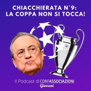 Chiacchierata n°9: la Coppa non si tocca!