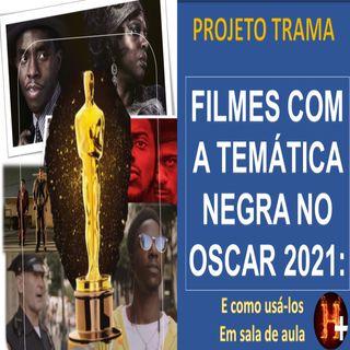 Filmes com a temática negra  indicados ao Oscar 2021