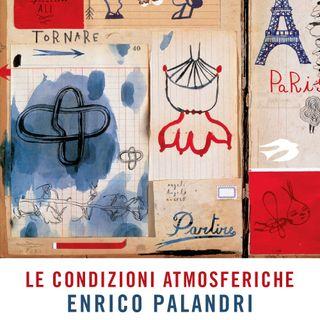 """Enrico Palandri """"Le condizioni atmosferiche"""""""