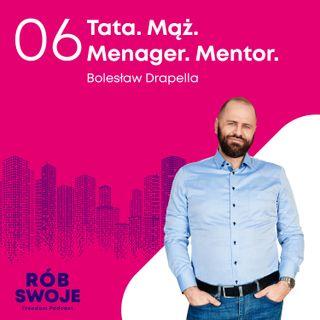 6: Tata. Mąż. Meneger. Mentor - Bolesław Drapella