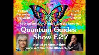 Quantum Guides Show E27 Preston Dennett - UFO ENCOUNTERS ONBOARD