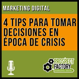 ¿Modificar o suspender campañas digitales en época de crisis? | Prospect Factory