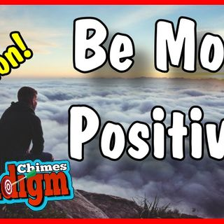 Be More Positive, How To Remove That Dark Cloud Over Your Life! | Paradigm Chimes  #paradigmshift