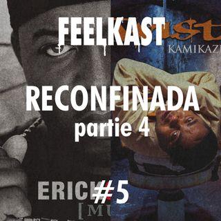 5: RECONFINADA #4 Music d'Erick Sermon / Kamikaze de Twista