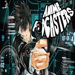 Anime Podcasters 92: SUPER TECHNOLOGY!!!