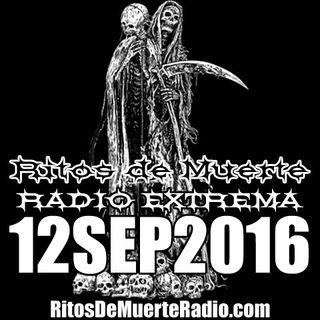 Ritos De Muerte Radio Show 12SEP2016