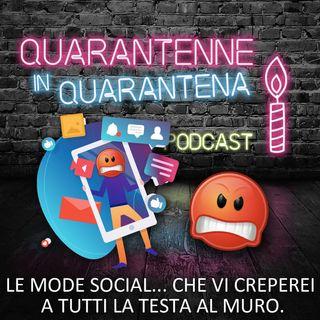 Episodio 14 - Le mode social che... vi creperei a tutti la testa al muro! 😒👊