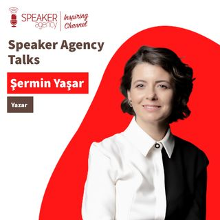 Şermin Yaşar - Speaker Agency Talks