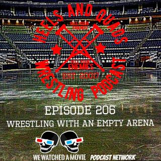 206. Wrestling with an Empty Arena