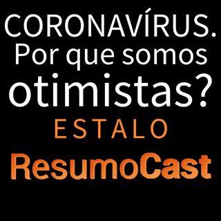 ESTALO | CORONAVÍRUS. Por que somos otimistas?